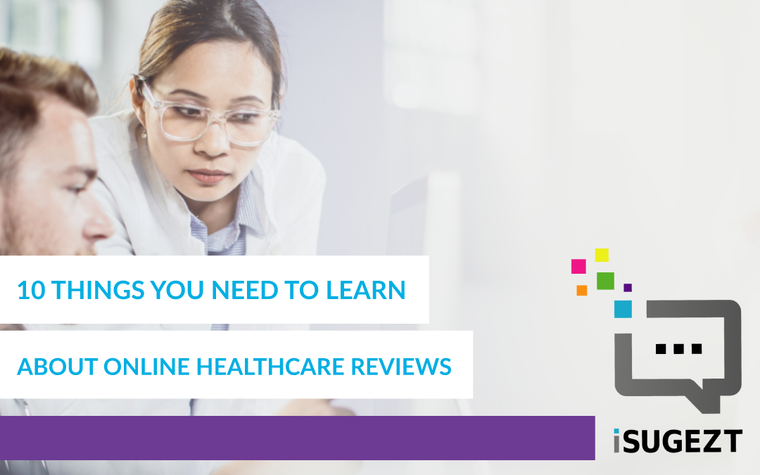 10 Things You Need To Learn About Online Healthcare Reviews