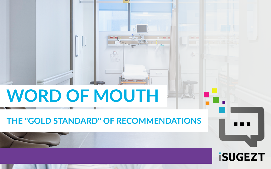 "Word of Mouth – The ""Gold Standard"" Of Recommendations"