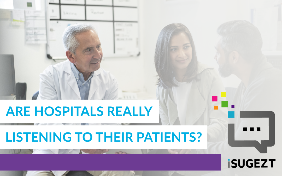 Are Hospitals Really Listening To Their Patients?