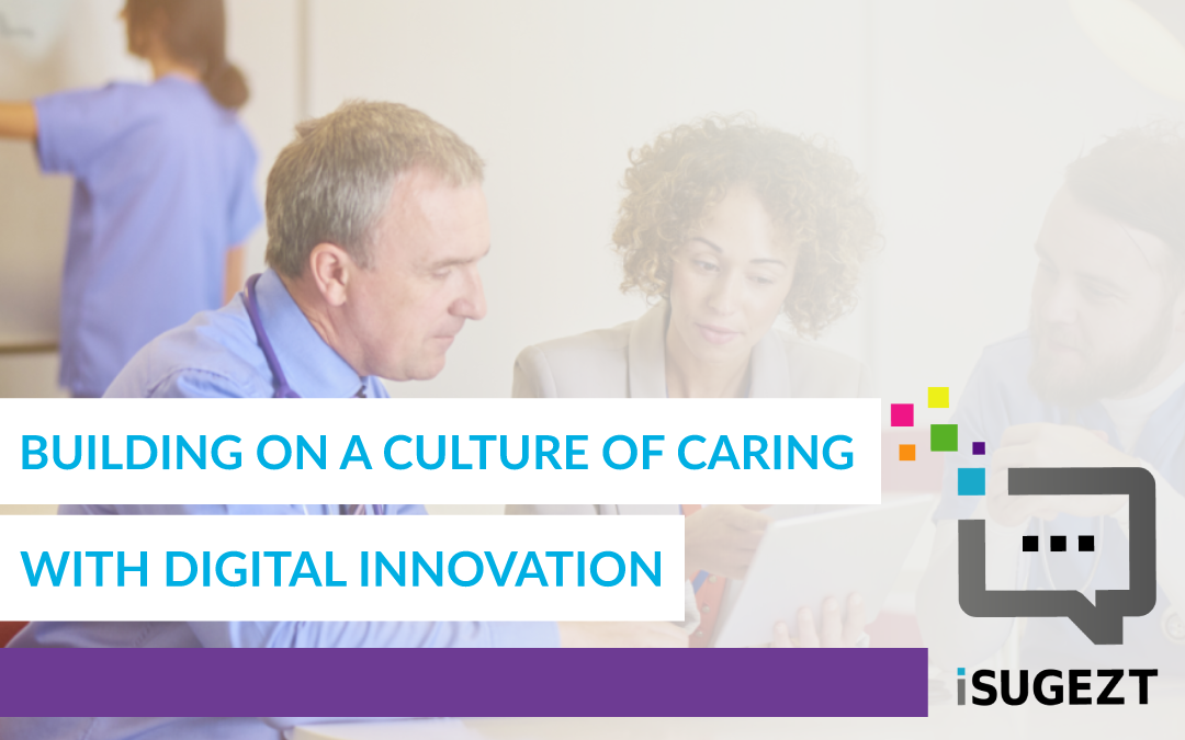 Building On A Culture of Caring with Digital Innovation