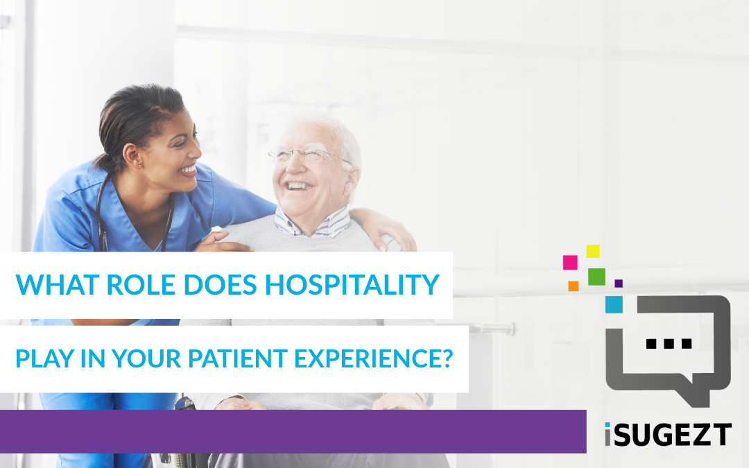 What Role Does Hospitality Play In Your Patient Experience?